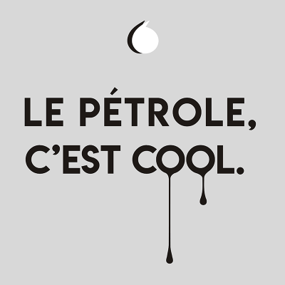 Le pétrole, c'est cool.